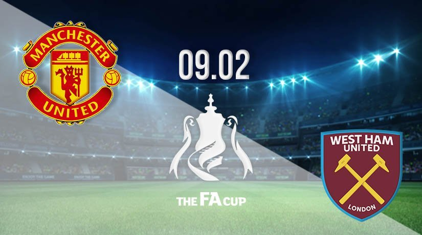 Manchester United vs West Ham United Prediction: FA Cup Match on 09.02.2021