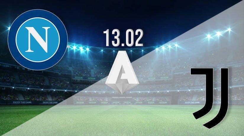 Napoli vs Juventus Prediction: Serie A Match on 13.02.2021