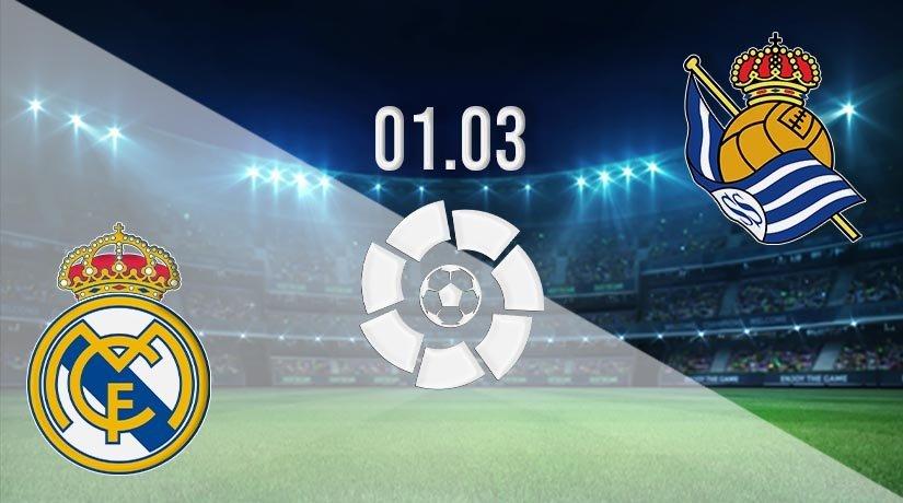 Real Madrid vs Sociedad Prediction: La Liga Match on 01.03.2021