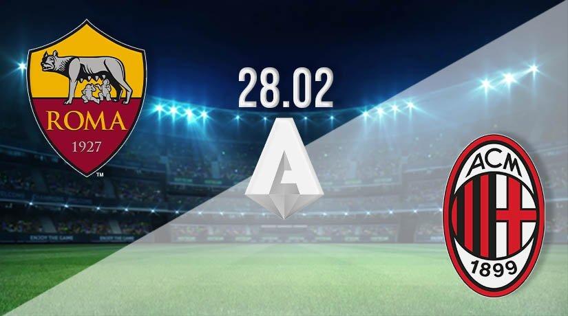 Roma vs AC Milan Prediction: Serie A Match on 28.02.2021