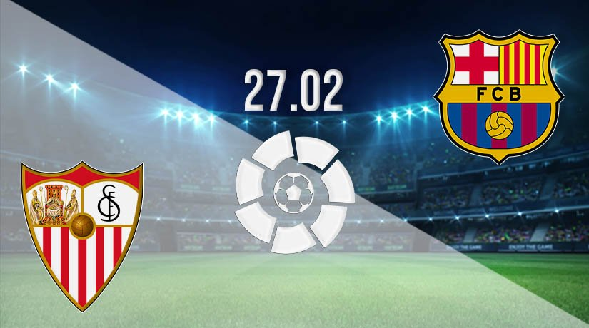 Sevilla vs Barcelona Prediction: La Liga Match on 27.02.2021