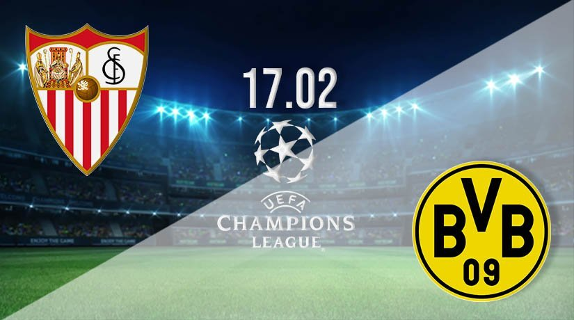 Sevilla vs Dortmund Prediction: Champions League Match on 17.02.2021