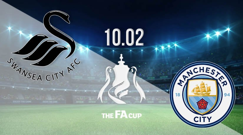 Swansea vs Manchester City Prediction: FA Cup Match on 10.02.2021