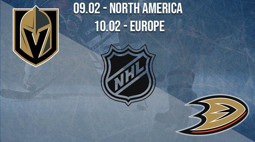 NHL Prediction: Vegas Golden Knights vs Anaheim Ducks on 09.02.2021 North America, on 10.02.2021 Europe