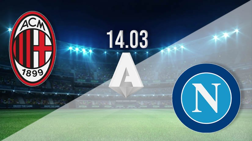 AC Milan vs Napoli Prediction: Serie A Match on 14.03.2021