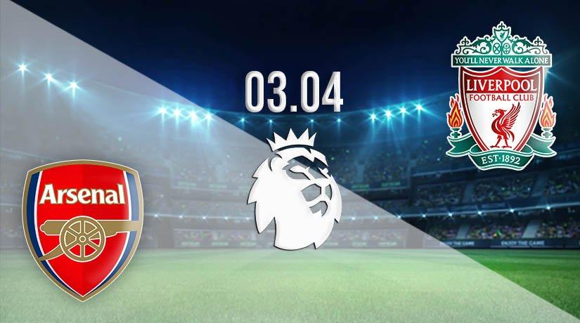 Arsenal vs Liverpool Prediction: Premier League Match on 03.04.2021