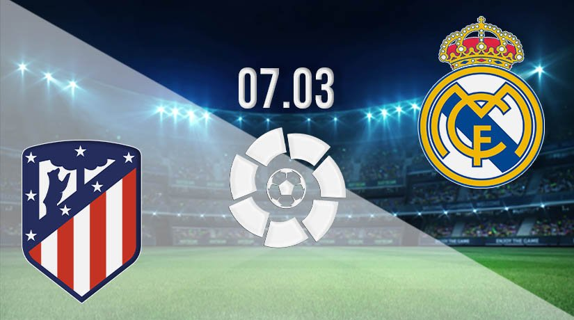 Atletico Madrid vs Real Madrid Prediction: La Liga Match on 07.03.2021