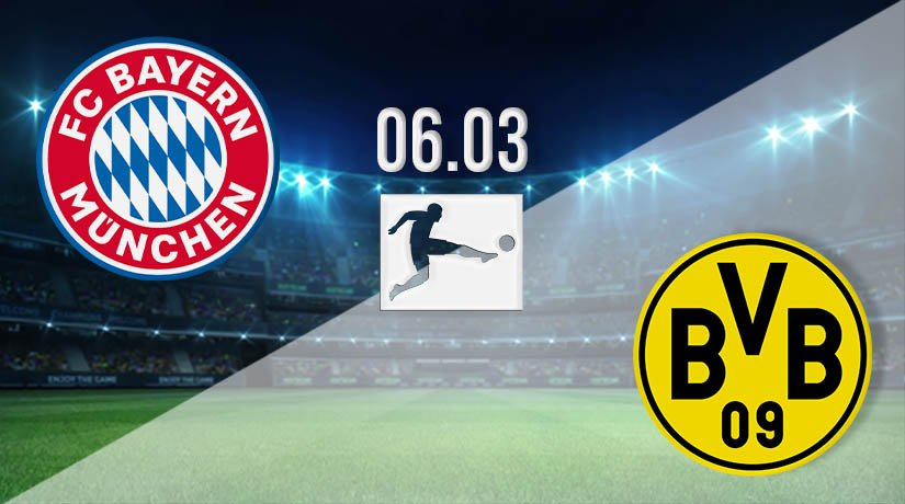 Bayern Munich vs Borussia Dortmund Prediction: Bundesliga Match on 06.03.2021