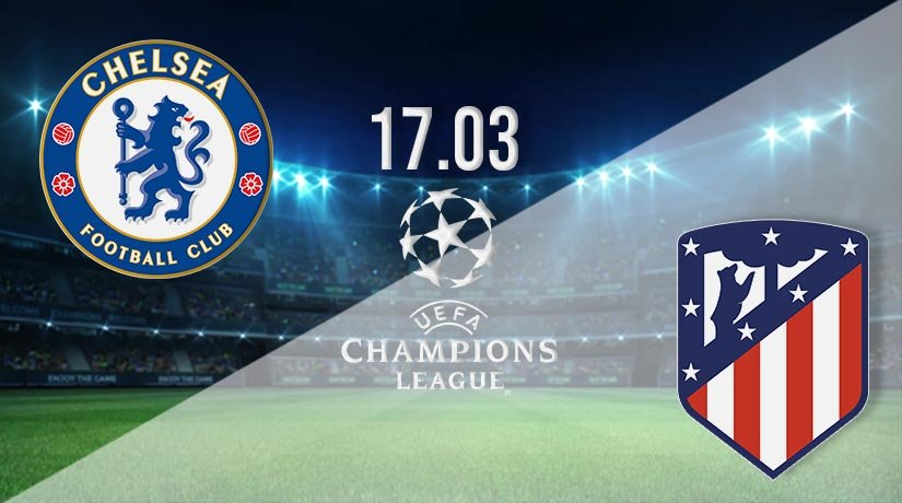 Chelsea vs Atletico Madrid Prediction: Champions League Match on 17.03.2021