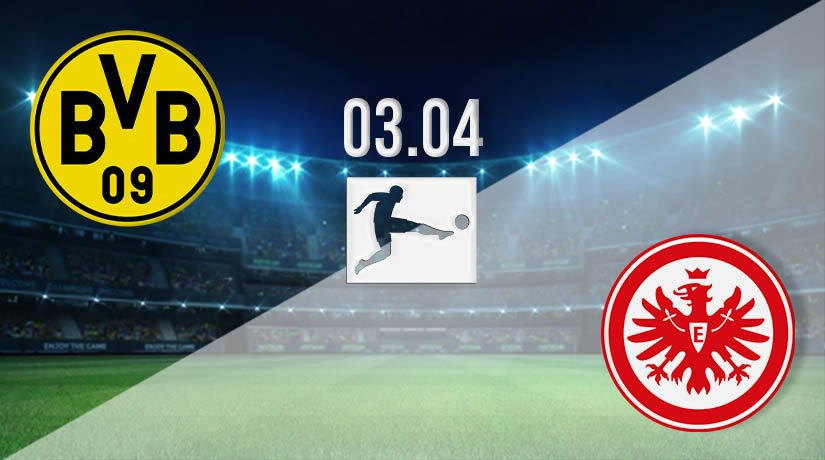 Dortmund vs Eintracht Prediction: Bundesliga Match on 03.04.2021