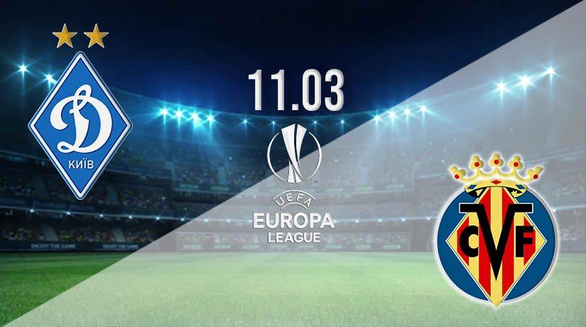 Dynamo Kiev vs Villarreal Prediction: Europa League Match on 11.03.2021