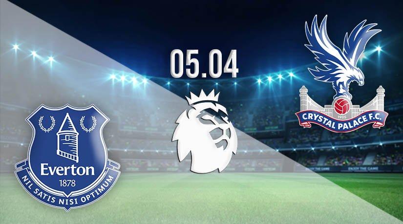 Everton vs Crystal Palace Prediction: Premier League Match on 05.04.2021