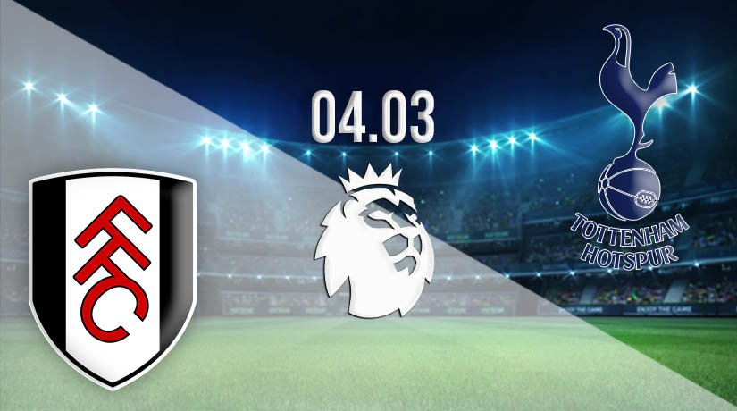 Fulham vs Tottenham Hotspur Prediction: Premier League Match on 04.03.2021