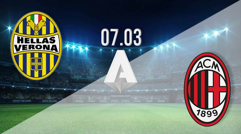 Hellas Verona vs AC Milan Prediction: Premier League Match on 07.03.2021