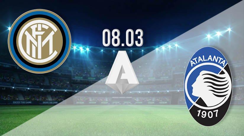 Inter Milan vs Atalanta Prediction: Serie A Match on 08.03.2021