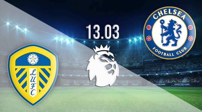 Leeds United vs Chelsea Prediction: Premier League Match on 13.03.2021