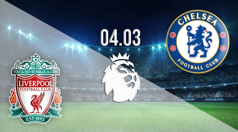Liverpool vs Chelsea Prediction: Premier League Match on 04.03.2021