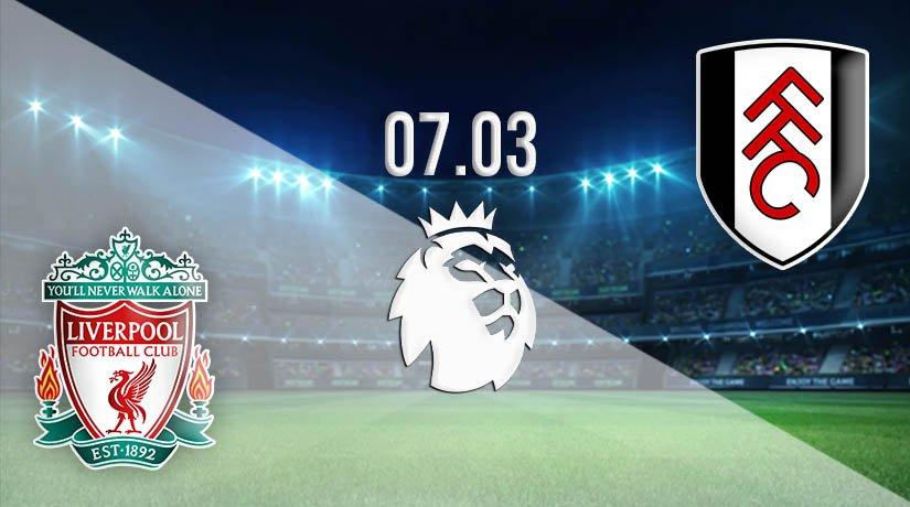 Liverpool vs Fulham Prediction: Premier League Match on 07.03.2021