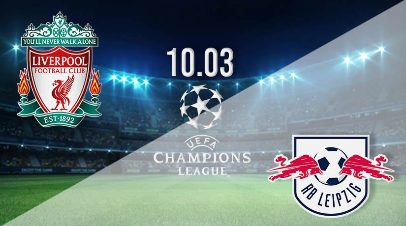 Liverpool vs RB Leipzig Prediction: Champions League Match on 10.03.2021