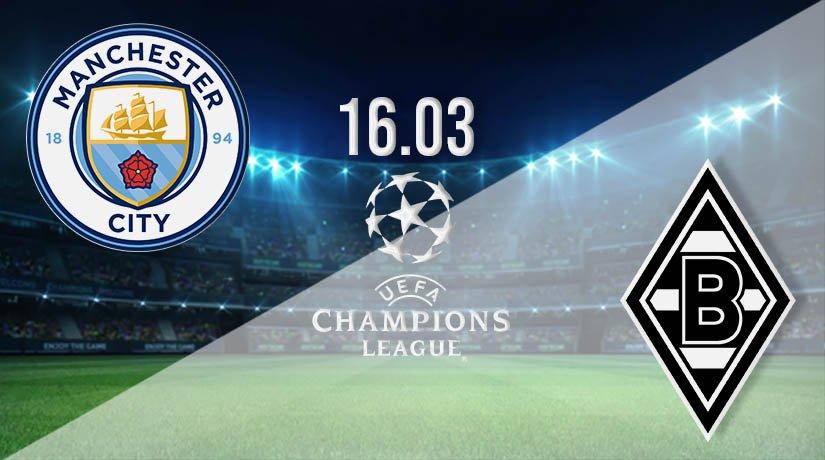 Man City vs Monchengladbach Prediction: Champions League Match on 16.03.2021