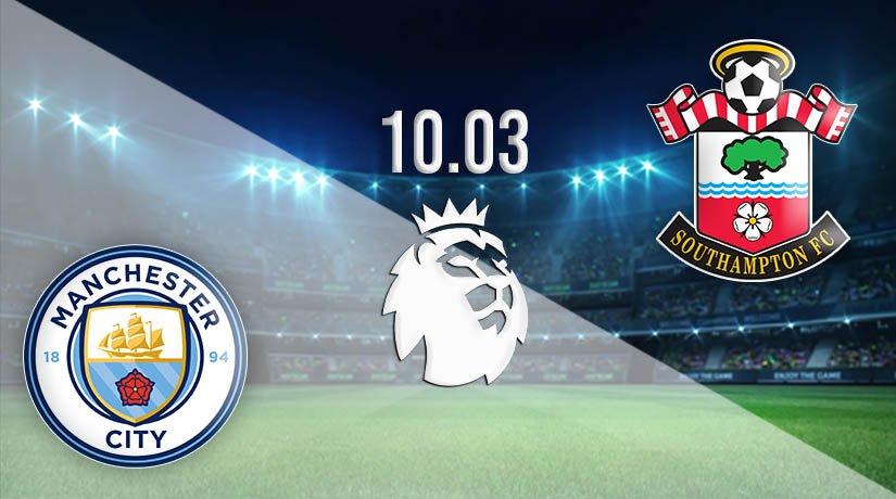 Manchester City vs Southampton Prediction: Premier League Match on 10.03.2021