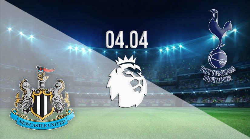 Newcastle vs Tottenham Prediction: Premier League Match on 04.04.2021