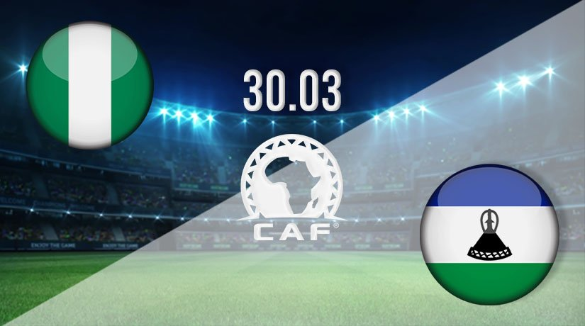 Nigeria vs Lesotho Prediction: African Nations Qualifier Match on 30.03.2021