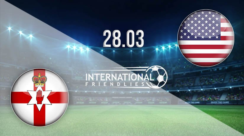 Northern Ireland vs USA Prediction: International Friendlies Match on 28.03.2021