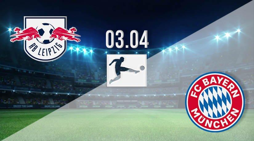 RB Leipzig vs Bayern Munich Prediction: Bundesliga Match on 03.04.2021