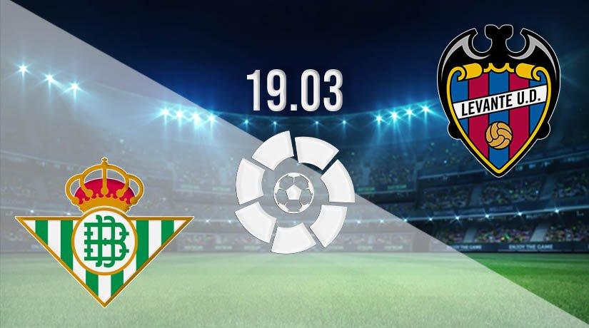 Real Betis vs Levante Prediction: La Liga Match on 19.03.2021