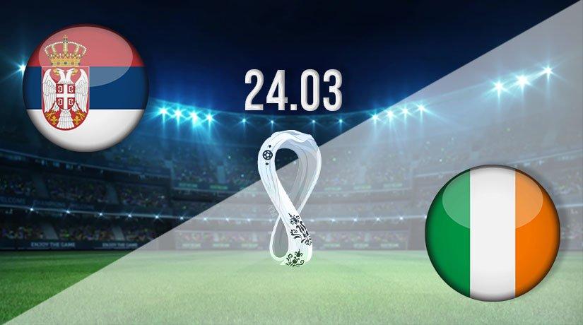 Serbia vs Republic of Ireland Prediction: World Cup Qualifier Match on 24.03.2021