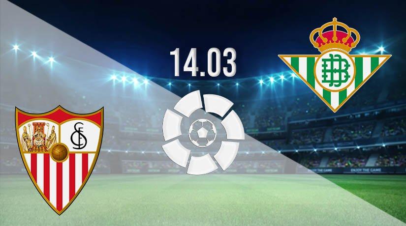 Sevilla vs Real Betis Prediction: La Liga Match on 14.03.2021