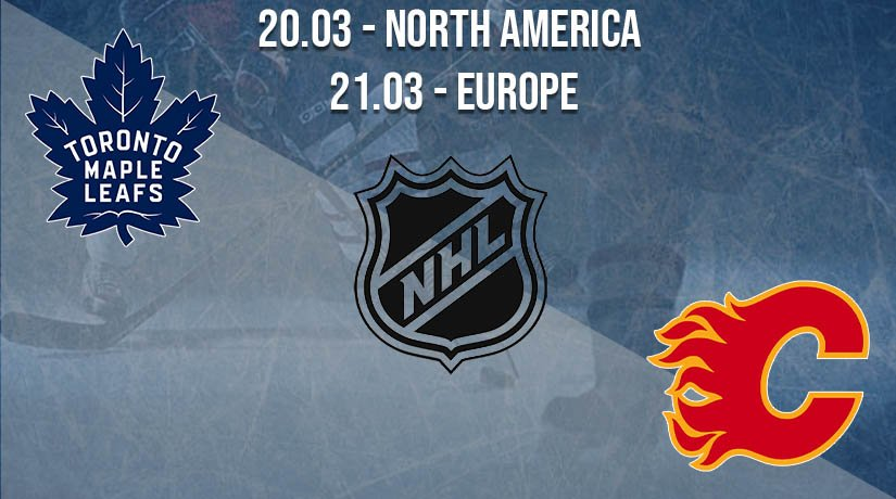 NHL Prediction: Toronto Maple Leafs vs Calgary Flames on 20.03.2021 North America, on 21.03.2021 Europe