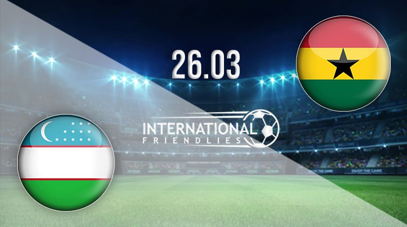 Uzbekistan vs Ghana Prediction: International Friendly Match on 26.03.2021