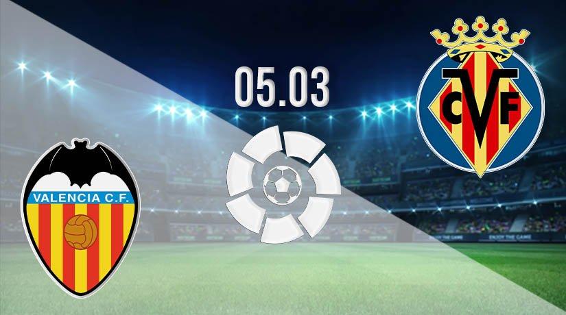Valencia vs Villarreal Prediction: La Liga Match on 05.03.2021