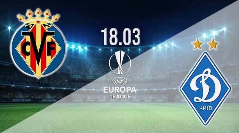 Villarreal vs Dynamo Kiev Prediction: Europa League Match on 18.03.2021