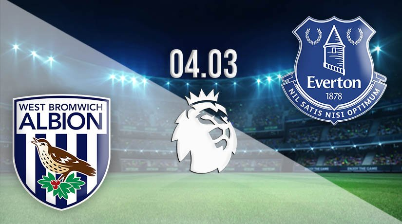 West Bromwich Albion vs Everton Prediction: Premier League Match on 04.03.2021