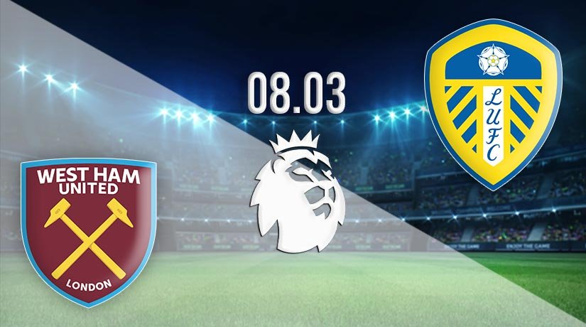West Ham United vs Leeds United Prediction: Premier League Match on 08.03.2021