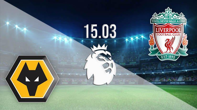 Wolverhampton Wanderers vs Liverpool Prediction: Premier League Match on 15.03.2021