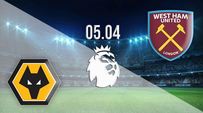 Wolves vs West Ham Prediction: Premier League Match on 05.04.2021
