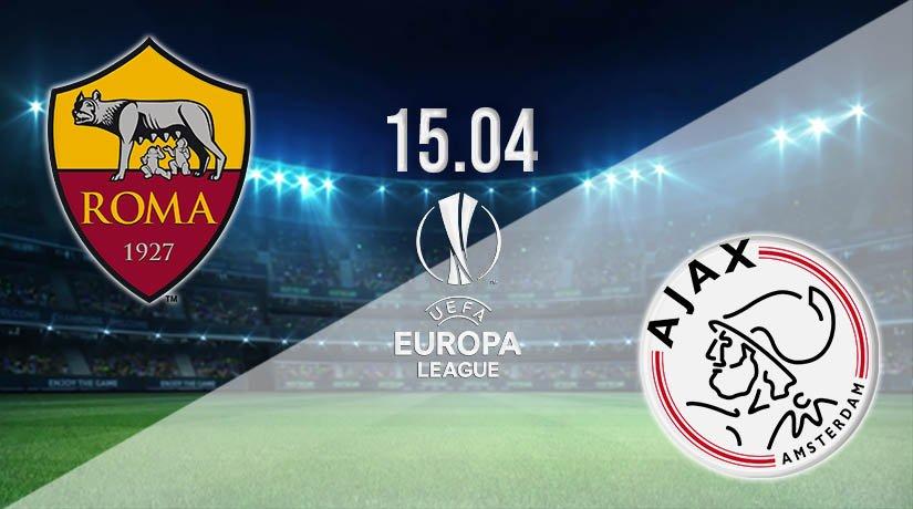 AS Roma vs Ajax Prediction: Europa League Match on 15.04.2021