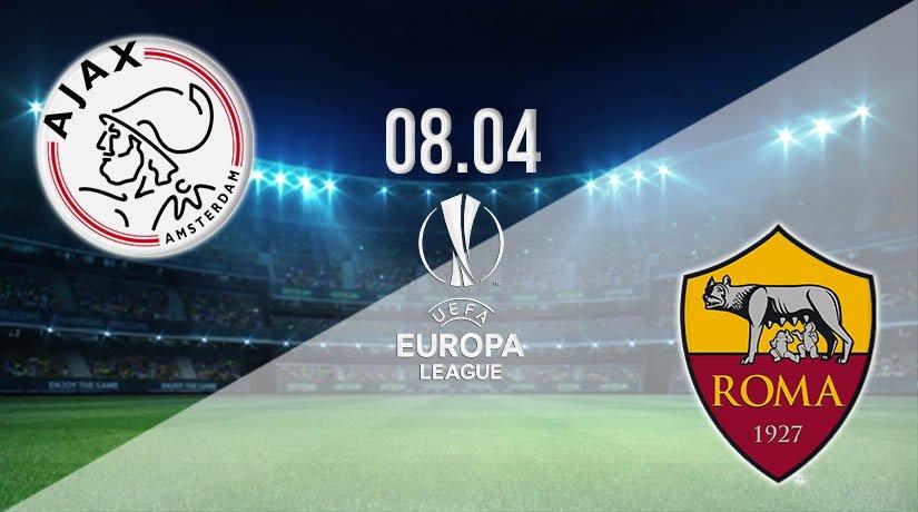 Ajax vs AS Roma Prediction: Europa League Match on 08.04.2021