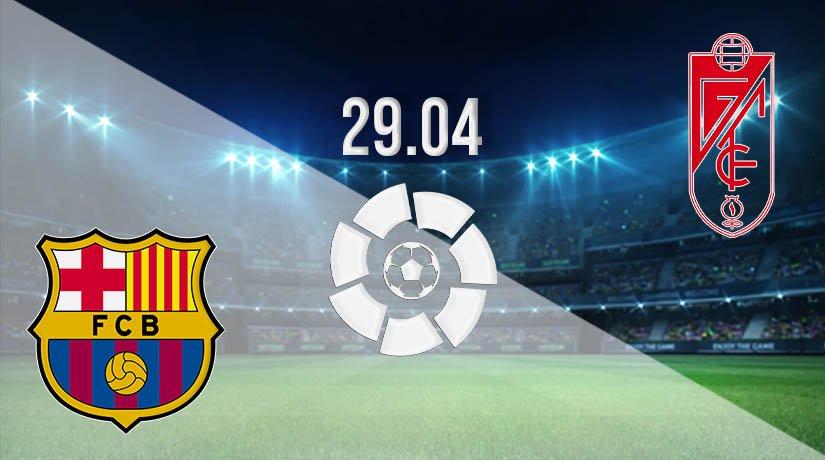 Barcelona vs Granada Prediction: La Liga Match on 29.04.2021