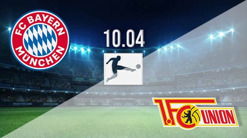 Bayern Munich vs Union Berlin Prediction: Bundesliga Match on 10.04.2021