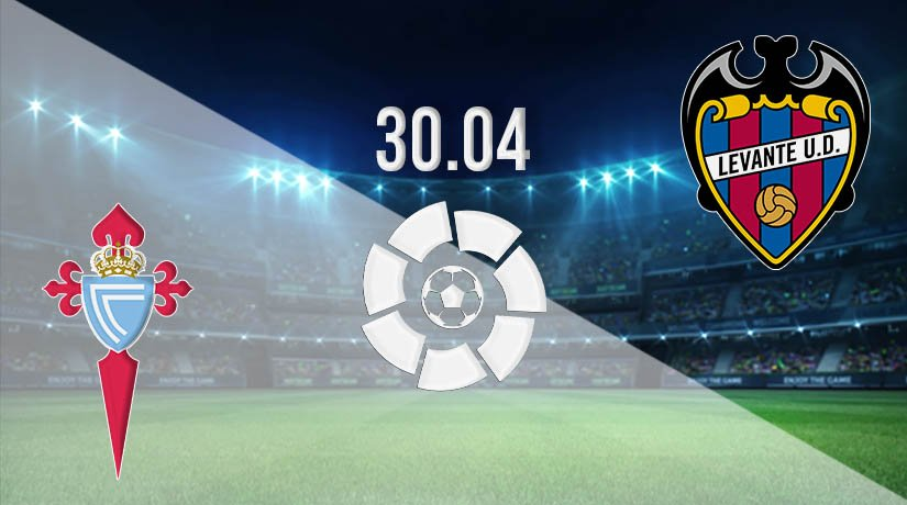Celta Vigo vs Levante Prediction: La Liga Match on 30.04.2021