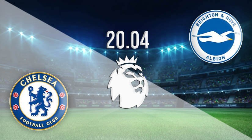 Chelsea vs Brighton & Hove Albion Prediction: Premier League Match on 20.04.2021