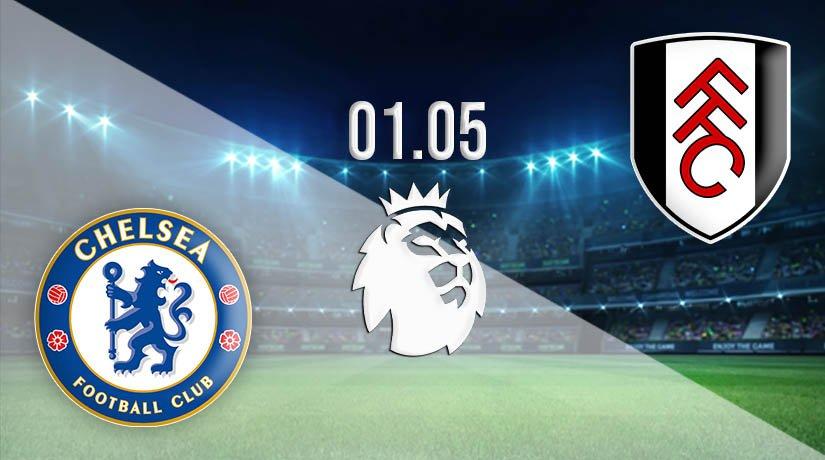Chelsea vs Fulham Prediction: Premier League Match on 01.05.2021