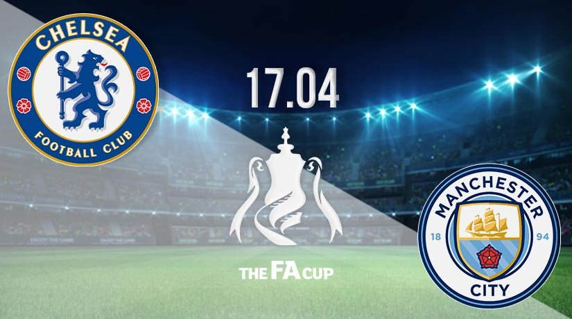 Chelsea vs Man City Prediction: FA Cup Match on 17.04.2021