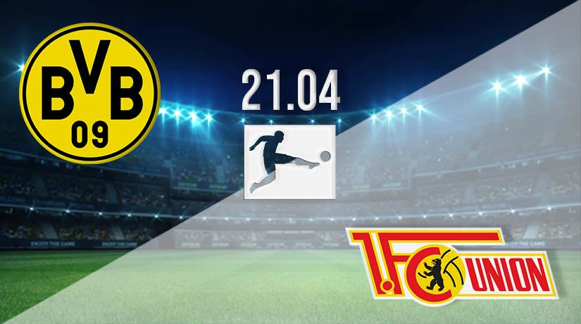 Borussia Dortmund vs Union Berlin Prediction: Bundesliga Match on 21.04.2021