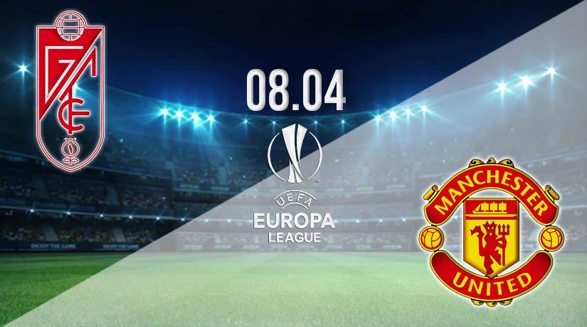 Granada vs Manchester United Prediction: Europa League Match on 08.04.2021